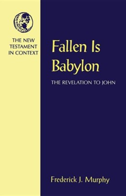 Fallen is Babylon   -     By: Frederick J. Murphy