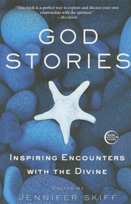 God Stories: Inspiring Encounters with the Divine  -     Edited By: Jennifer Skiff     By: Jennifer Skiff(ED.)