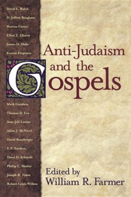 Anti-Judaism and the Gospels   -     Edited By: William Farmer
