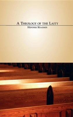 A Theology of the Laity  -     By: Hendrik Kraemer