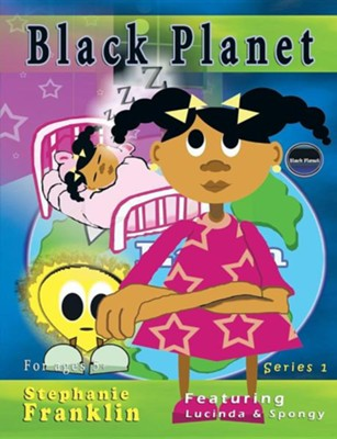 Black Planet: Featuring Lucinda & Spongy  -     By: Stephanie Franklin