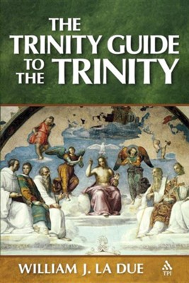 The Trinity Guide to the Trinity   -     By: William J. La Due
