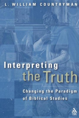 Interpreting the Truth  -     By: L. William Countryman