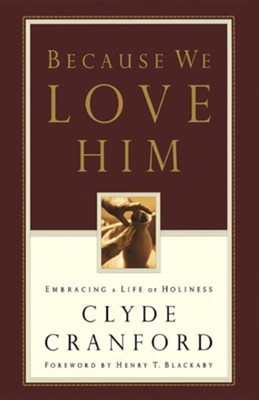 Because We Love Him  -     By: Clyde Cranford