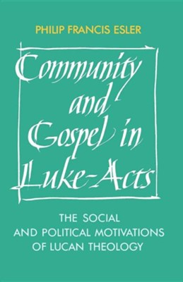 Community and Gospel in Luke-Acts   -     By: Philip Francis Esler