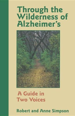 Through the Wilderness of Alzheimer's   -     By: Robert Simpson, Anne Simpson