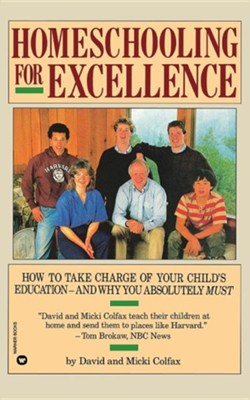 Homeschooling for Excellence  -     By: David Colfax, Micki Colfax