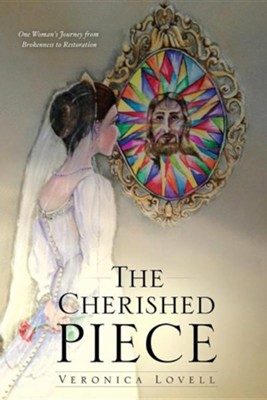 The Cherished Piece  -     By: Veronica Lovell