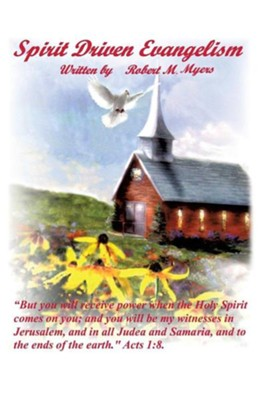 Spirit Driven Evangelism  -     By: Robert M. Myers