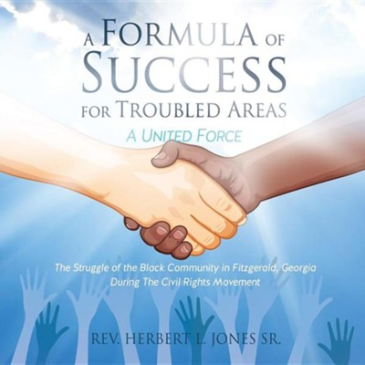A Formula of Success for Troubled Areas  -     By: Rev. Herbert L. Jones Sr.