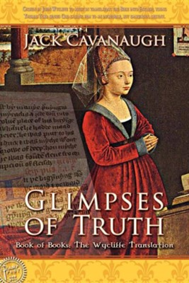 Glimpses of Truth  -     By: Jack Cavanaugh, William E. Nix