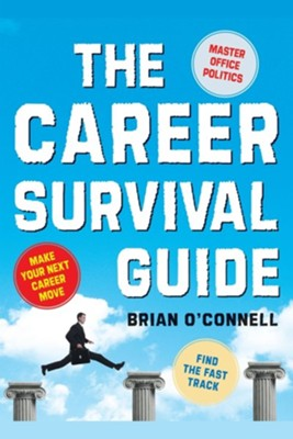 The Career Survival Guide  -     By: Brian O'Connell