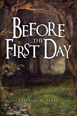 Before the First Day  -     By: Stephen M. Hale