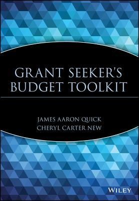 Grant Seeker's Budget Toolkit  -     By: James Aaron Quick, Cheryl Carter New