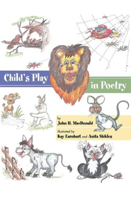 Child's Play in Poetry  -     By: John H. MacDonald