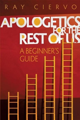 Apologetics for the Rest of Us  -     By: Ray Ciervo