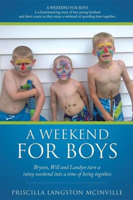 A Weekend for Boys  -     By: Priscilla Langston McInville