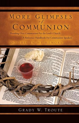 More Glimpses of Communion  -     By: Grady W. Troute