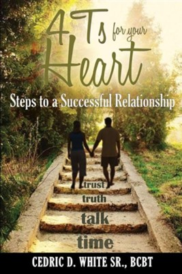 4t's for Your Heart  -     By: Cedric D. White Sr.
