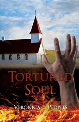 Tortured Soul  -     By: Veronica L. Peoples