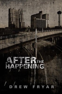After the Happening  -     By: Drew Fryar