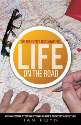 The Believer's Roadmap for Life on the Road  -     By: Ian Foyn