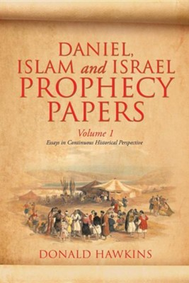 Daniel, Islam and Israel Prophecy Papers: Volume I  -     By: Donald F. Hawkins