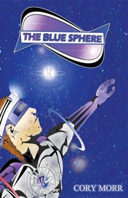 The Blue Sphere  -     By: Cory Morr