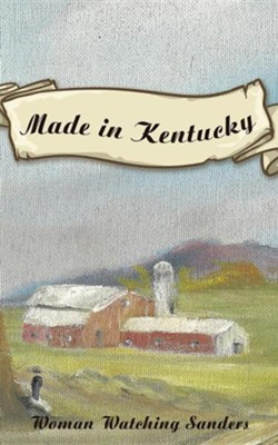 Made in Kentucky  -     By: Woman Watching Sanders
