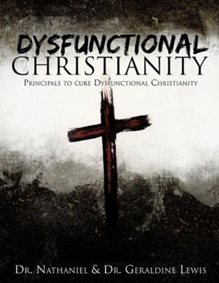 Dysfunctional Christianity  -     By: Dr. Nathaniel Lewis