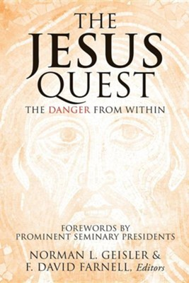 The Jesus Quest  -     Edited By: Norman L. Geisler, F. David Farnell