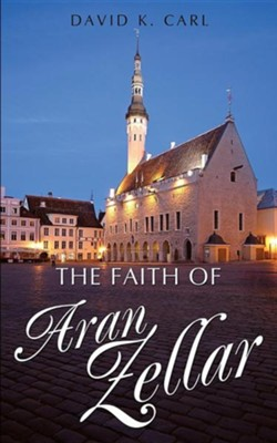 The Faith of Aran Zellar  -     By: David K. Carl