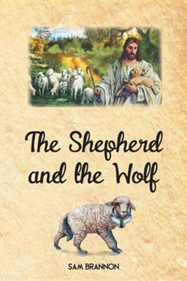 The Shepherd and the Wolf  -     By: Sam Brannon