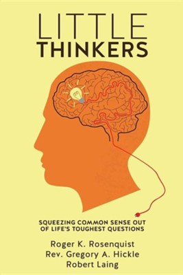 Little Thinkers  -     By: Roger K. Rosenquist, Rev. Gregory A. Hickle, Robert Laing