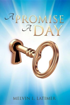A Promise a Day  -     By: Melvin L. Latimer