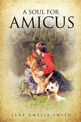 A Soul for Amicus  -     By: Jane Amelia Smith