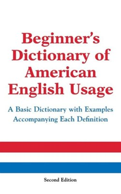 Beginner's Dictionary of American English Usage, Second Edition, Edition 0002  -     By: Peter Collin, Miriam Lowi, Carol Weiland