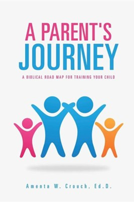 A Parent's Journey  -     By: Amenta W. Crouch Ed.D.