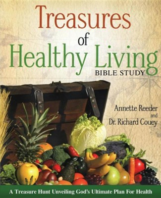 Treasures of Healthy Living Bible Study  -     By: Annette Reeder, Dr. Richard Couey
