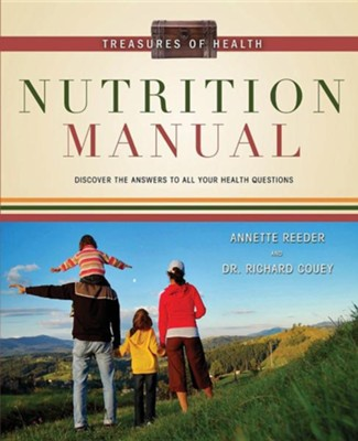 Treasures of Health Nutrition Manual  -     By: Annette Reeder, Dr. Richard Couey
