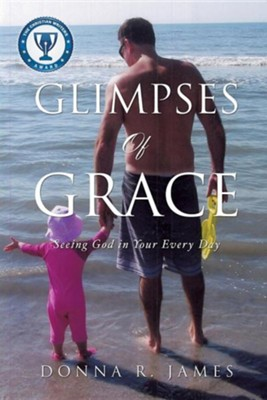 Glimpses of Grace  -     By: Donna R. James