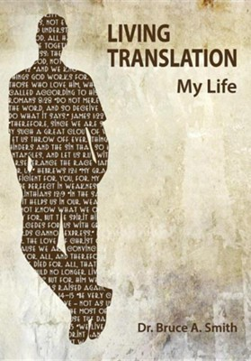 Living Translation  -     By: Dr. Bruce A. Smith
