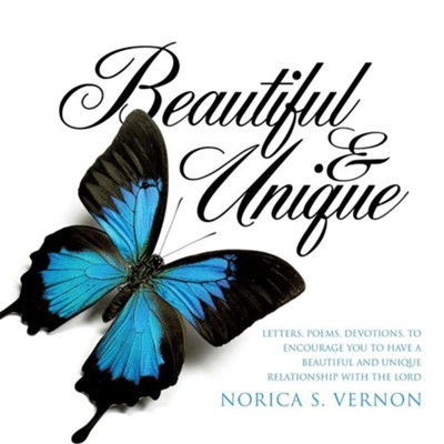 Beautiful and Unique  -     By: Norica S. Vernon
