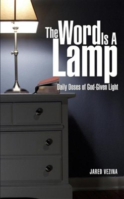 The Word Is a Lamp  -     By: Jared Vezina