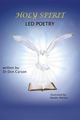 Holy Spirit Led Poetry  -     By: Dr. Don Carson