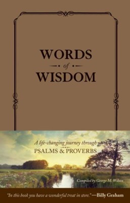 Words of Wisdom: A Journey Through Psalms and Proverbs  -     By: George Wilson
