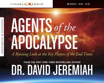 Agents of the Apocalypse: A Riveting Look at the Key Players in the End Times, Audio CD  -     Narrated By: Todd Busteed     By: Dr. David Jeremiah