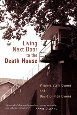 Living Next Door to the Death House  -     By: Virginia Stem Owens, David Clinton Owens