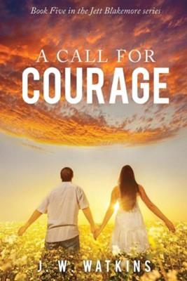 A Call for Courage  -     By: J.W. Watkins
