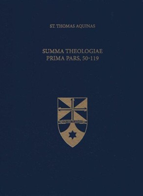 Summa Theologiae Prima Pars, 50-119 (Latin-English Edition)  -     Edited By: The Aquinas Institute     Translated By: Laurence Shapcote OP     By: Saint Thomas Aquinas